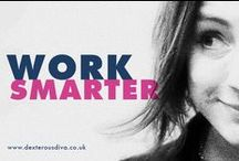 Work smarter / Working smarter, life hacks, work hacks, smart tech + all sorts.
