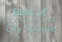 Best of Country Mouse City Spouse / All of my posts in one place!