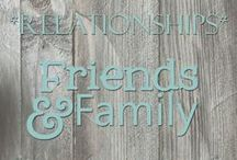 Relationships [Friends & Family]