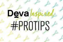 Deva Inspired #ProTips