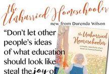 The Unhurried Homeschooler / Inspired by the book by Durenda Wilson.