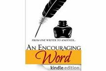 An Encouraging Word / An encouraging word can help revive your writing mojo--and keep those writerly fears at bay.