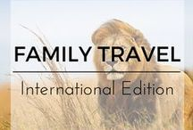 Family Travel- International Edition / Family Travel Tips for travels around the world with kids in tow from the Top Family Travel Bloggers.