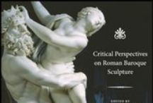 """Critical Perspectives on Roman Baroque Sculpture / """"Critical Perspectives on Roman Baroque Sculpture,"""" edited by Anthony Colantuono and Steven F. Ostrow, is a collection of essays forthcoming from Penn State Press that considers Roman sculpture in the early modern period (1580-1680). These images, featured in the book, are captioned with quotes from the included essays."""