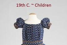Historical Fashion ~ Children's 19th Century / by Paige Van Wagoner