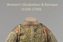 Historical Fashion ~ Women's Elizabethan & Baroque (1500-1700)