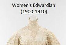 Historical Fashion ~ Women's Edwardian (1900-1910)