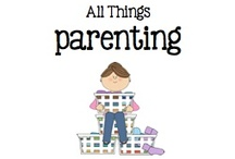 All Things Parenting / by Boy Mama Teacher Mama