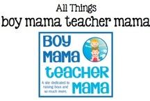 All Things Boy Mama Teacher Mama / by Boy Mama Teacher Mama