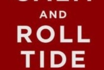 ROLL TIDE ROLL / by Sarah Lena