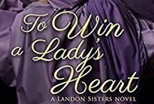 TO WIN A LADY'S HEART / Mood board for my Regency Historical Romance, coming March 21, 2016, with Entangled Scandalous.