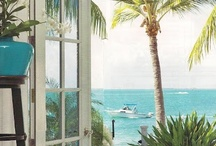 Tropical Living / by Sharon Steeves - Isagenix - Live Your Best Life