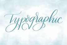 Typographic / Typefaces and Fonts that inspire me.