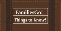 FamiliesGo! Things to Know / Our best tips and advice for #travel with #baby, #toddlers, #kids and #teens. #family