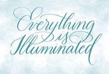 Everything is Illuminated / Illuminated & flourished lettering