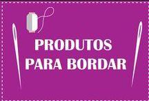 Produtos para Bordar