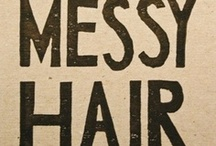 Hair. Hair. Hair. / by Erin Brady