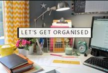get organized / Be clutterfree and organized.