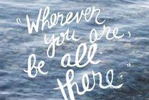    Wise Words    / by Kellie Kaminski