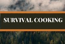 Survival Cooking / Cook well even when the SHTF.