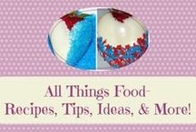 All Things Food- Recipes, Tips, Ideas, and More!