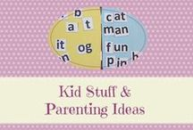 Kid Stuff and Parenting Ideas