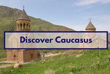 Discover Caucasus / some incredible places that might inspire you to visit Caucasus - Armenia, Azerbaijan, Georgia