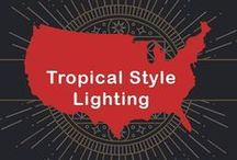 Tropical Style Lighting / Breezing in from the pacific or carribean, tropical influenced lighting recreates the tropical isles. If Jimmy Buffet choose it for his Key West home, its probably in the tropical Style.