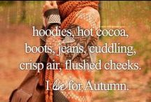 AWESOME AUTUMN / The Most Beautiful Season God Gave To Us / by Sonia Sergent