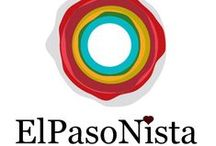 ElPasoNista **  www.elpasonista.com / A love and passion for everything that is El Paso, TX and entrepreneurship!