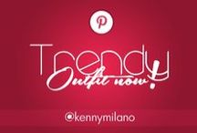Trendy Outfit now! / by Kenny Milano