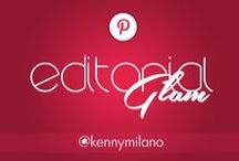 Editorial Glam / by Kenny Milano