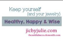 Healthy, Happy & Wise / Keep your JIC jewelry sparkly and shiny while keeping yourself healthy and happy.
