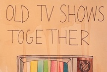 TV, PAST SHOWS WE ALL WATCHED / by Sharon Ray