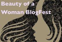 Beauty of a Woman BlogFest 2014 / Women, body image, true beauty, health.