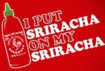 ♥ We all love Sriracha ♥ / I love a little spice in my life, and I am clearly not alone in my Sriracha obsession nor Sriracha addiction.  Showcasing the one & only Cock Sauce -  Sriracha Art, Sriracha Posters, Sriracha Humor, Sriracha Swag, and Sriracha Addicts - all in good fun! / by Jessica Dooley