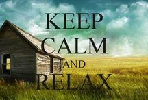 Keep Calm / by Maria Meechan
