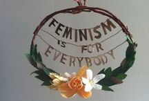 Because I am a Feminist / Feminism is the radical notion that women are people.