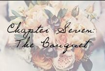 Chapter Seven: The Bouquet / Bursting blooms for the bouquet of your dreams. / by Ivy and Aster