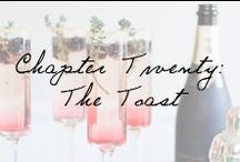 Chapter 20: The Toast / Cheers to the beautiful Mr. and Mrs.! Wedding cocktails to please each attendee. / by Ivy and Aster