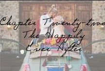 Chapter 22: The Happily Ever After / From the honeymoon to every day after, this is the beginning of your own personal fairytale. / by Ivy and Aster
