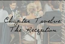 Chapter Twelve: The Reception / by Ivy and Aster
