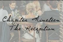 Chapter 19: The Reception / Wedding reception ideas to love! / by Ivy and Aster
