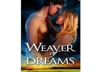 Weaver of Dreams / by Brenda Sparks