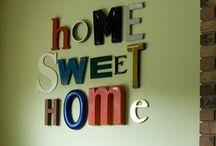 Home Sweet Home / by Michelle Calhoun