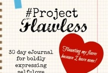 #ProjectFlawless / #ProjectFlawless is all about loving yourself, embracing your imperfections, letting go of negative self-talk and labels, and flaunting your flaws...because you have none!  http://bit.ly/projectflawless / by Christie