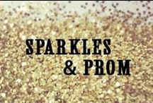 Sparkles and Prom / Sparkles, Glitter, Sequines you name it. We got it covered.