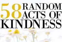 Kindness / This world need more kindness, kindness is contagious-pass it on! :)