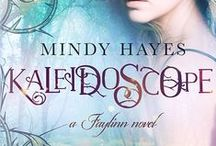 "Faylinn Novels / Inspiration for YA Fantasy ""Kaleidoscope"", ""Ember,"" ""Luminary,"" and ""Glimmer""."