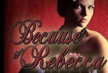 Because of Rebecca